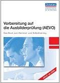 Vorbereitung auf die Ausbilderprüfung (AEVO 2009)