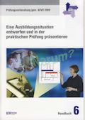 AEVO-Handbuch 6: Eine Ausbildungssituation entwerfen und in der praktischen Prüfung präsentieren